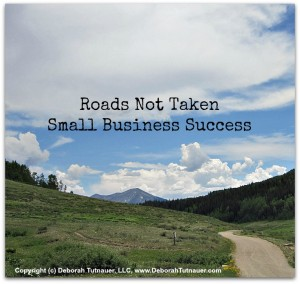 Decisions Made – Roads Not Taken – Small Business Success